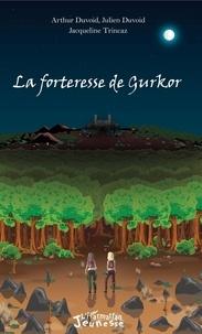 Jacqueline Trincaz et Arthur Duvoid - La forteresse de Gurkor.