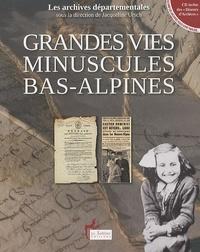 Jacqueline Ursch - Grandes vies minuscules bas-alpines - Quand les archives vous sont parlées.... 1 CD audio
