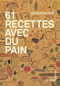 61 recettes avec du pain - Jacqueline Ury | Showmesound.org