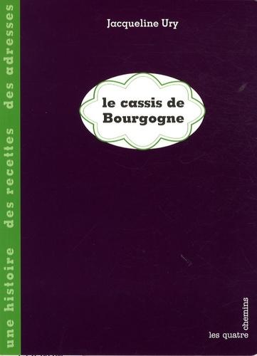 Jacqueline Ury - Le cassis de Bourgogne.