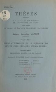 Jacqueline Vazart - Étude cytologique de la reproduction sexuée chez quelques ptéridophytes - Thèses présentées à la faculté des sciences de l'Université de Paris pour obtenir le grade de Docteur es-sciences naturelles.