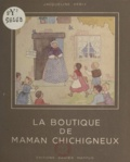 Jacqueline Verly - La boutique de Maman Chichigneux.
