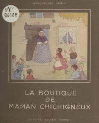 Jacqueline Verly - La boutique de Maman Chichigneux.