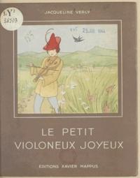 Jacqueline Verly - Le petit violoneux joyeux.