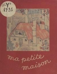 Jacqueline Verly - Ma petite maison.