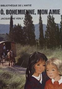 Jacqueline Verly - Ô, bohémienne, mon amie.