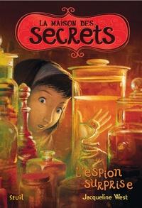 Jacqueline West - La maison des secrets Tome 3 : L'espion surprise.