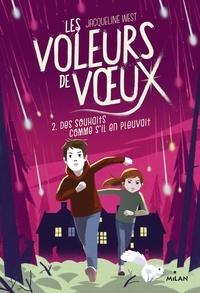 Jacqueline West - Les voleurs de voeux, Tome 02 - Des souhaits comme s'il en pleuvait.