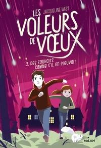 Jacqueline West et Sébastien Pelon - Les voleurs de voeux Tome 2 : Des souhaits comme s'il en pleuvait.