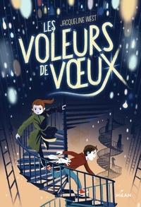 Jacqueline West et Leslie Damant-Jeandel - Les voleurs de voeux.