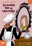 Jacqueline Wilson - La double vie de Charlotte.