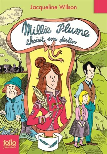 Millie Plume Tome 3 Millie Plume choisit son destin