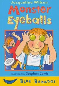 Jacqueline Wilson - Monster Eyeballs.