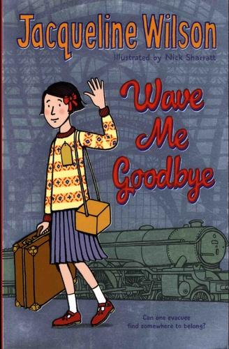 Jacqueline Wilson - Wave Me Goodbye.