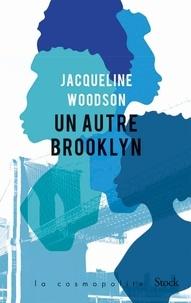 Jacqueline Woodson - Un autre Brooklyn.