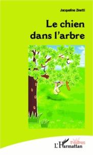 Jacqueline Zinetti - Le chien dans l'arbre.