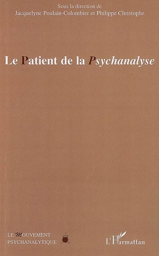Jacquelyne Poulain-Colombier et Philippe Christophe - Le Patient de la Psychanalyse.