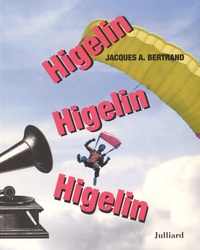Jacques-A Bertrand - Higelin Higelin Higelin.