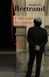 Jacques-A Bertrand - J'aime pas les autres.