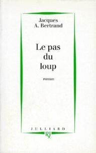 Jacques-A Bertrand - Le pas du loup.