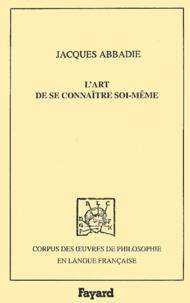 Jacques Abbadie - L'art de se connaître soi-même, 1692.