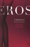 Jacques Abeille et Eric Pessan - Eros - 4 histoires brèves & intenses : Le comparse ; La féticheuse ; Monde profond ; Les filles d'Eve.