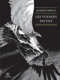 Jacques Abeille - Le cycle des Contrées  : Les voyages du fils.