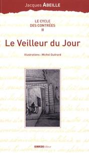 Jacques Abeille - Le cycle des Contrées Tome 2 : Le Veilleur du Jour.