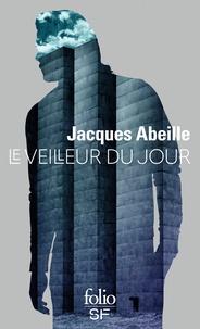 Jacques Abeille - Le veilleur du jour.