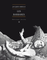 Jacques Abeille - Les barbares.