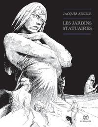 Jacques Abeille - Les jardins statuaires.