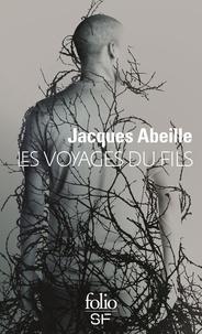 Jacques Abeille - Les voyages du fils.