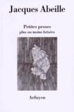 Jacques Abeille - Petites proses plus ou moins brisées.