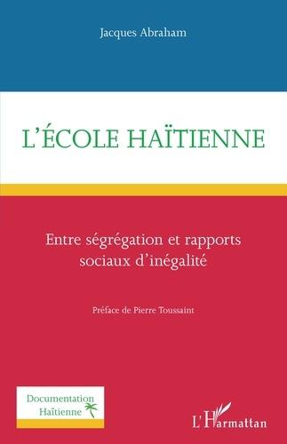 L'école haïtienne. Entre ségrégation et rapports sociaux d'inégalité