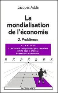 Jacques Adda - La mondialisation de l'économie - Tome 2, Problèmes.