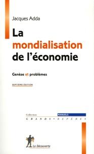 Jacques Adda - La mondialisation de l'économie - Genèse et problèmes.