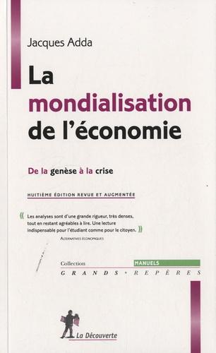 La mondialisation de l'économie. De la genèse à la crise 8e édition