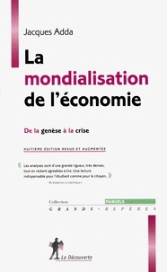 Jacques Adda - La mondialisation de l'économie - De la genèse à la crise.