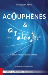 Jacques Aimé - Acouphènes et protéodies - Retour vers une écoute sereine.
