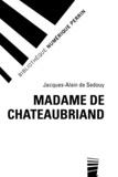 Jacques-Alain de Sedouy - Madame de Chateaubriand.
