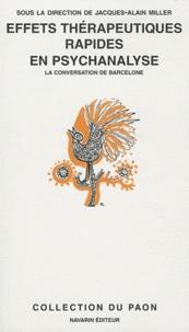 Jacques-Alain Miller - Effets thérapeutiques rapides en psychanalyse - La conversation de Barcelone.