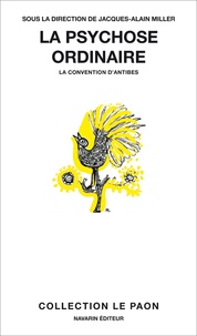 Jacques-Alain Miller - La psychose ordinaire - La convention d'Antibes.