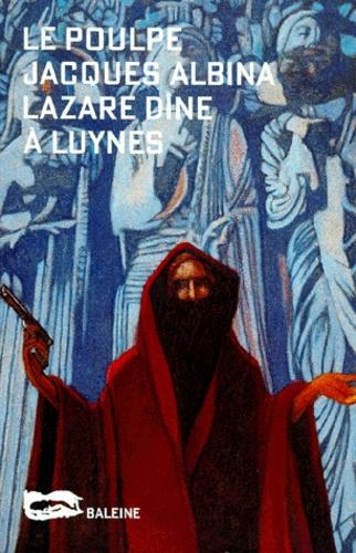 Jacques Albina - Lazare dîne à Luynes.