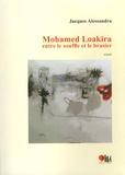 Jacques Alessandra - Mohamed Loakira, entre le souffle et le brasier.