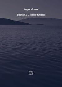 Jacques Allemand - Incertain & la nage en eau froide - 2020.