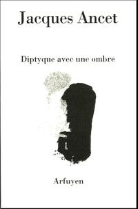 Jacques Ancet - Diptyque avec une ombre.
