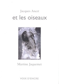 Jacques Ancet - Et les oiseaux.