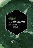 """Jacques Ancet - L'Incessant - Le premier volume du cycle """"""""Obéissance au vent""""""""."""