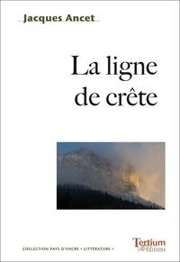 Jacques Ancet - La ligne de crête.
