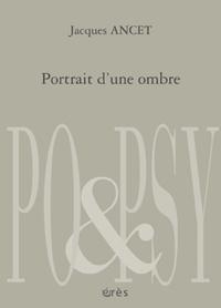 Jacques Ancet - Portrait d'une ombre.
